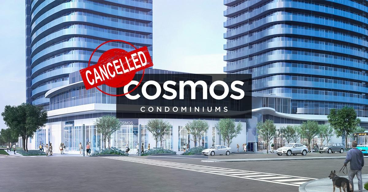 Cosmos condos cancelled