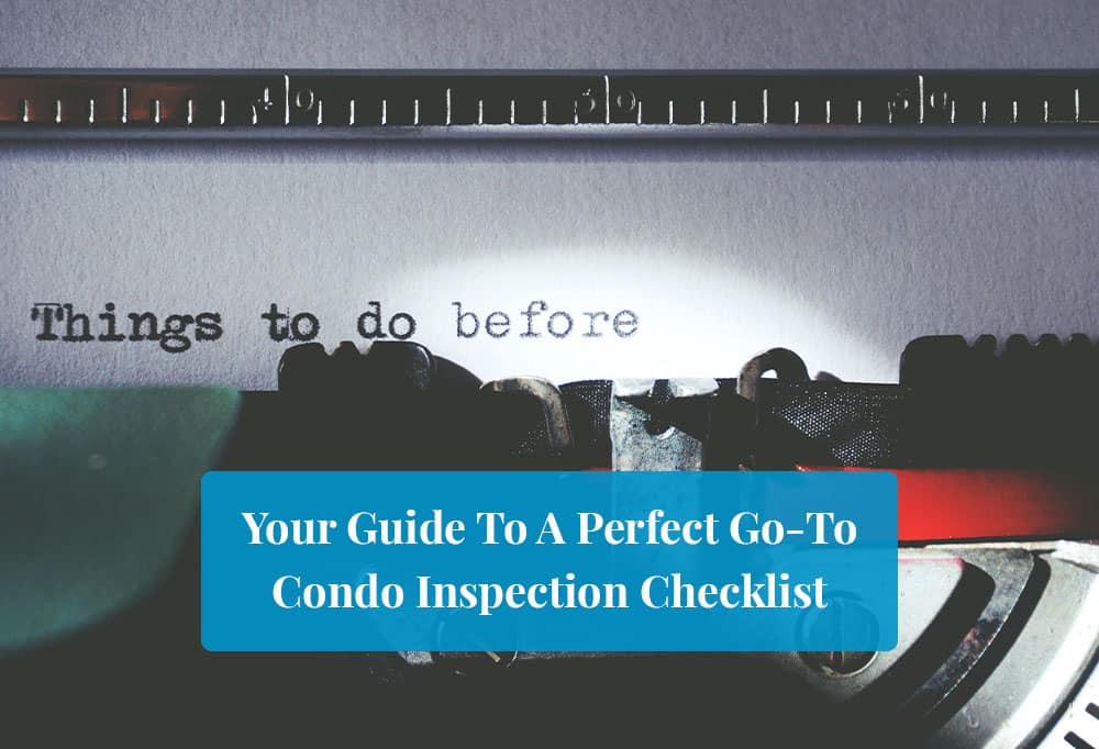 Perfect Go To Condo Inspection Checklist featured image
