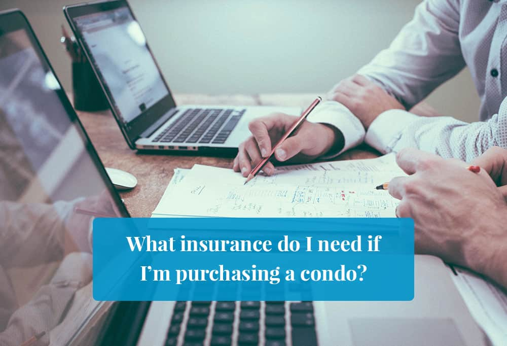 What Insurance Do I Need If Im Purchasing A Condo Featured Image