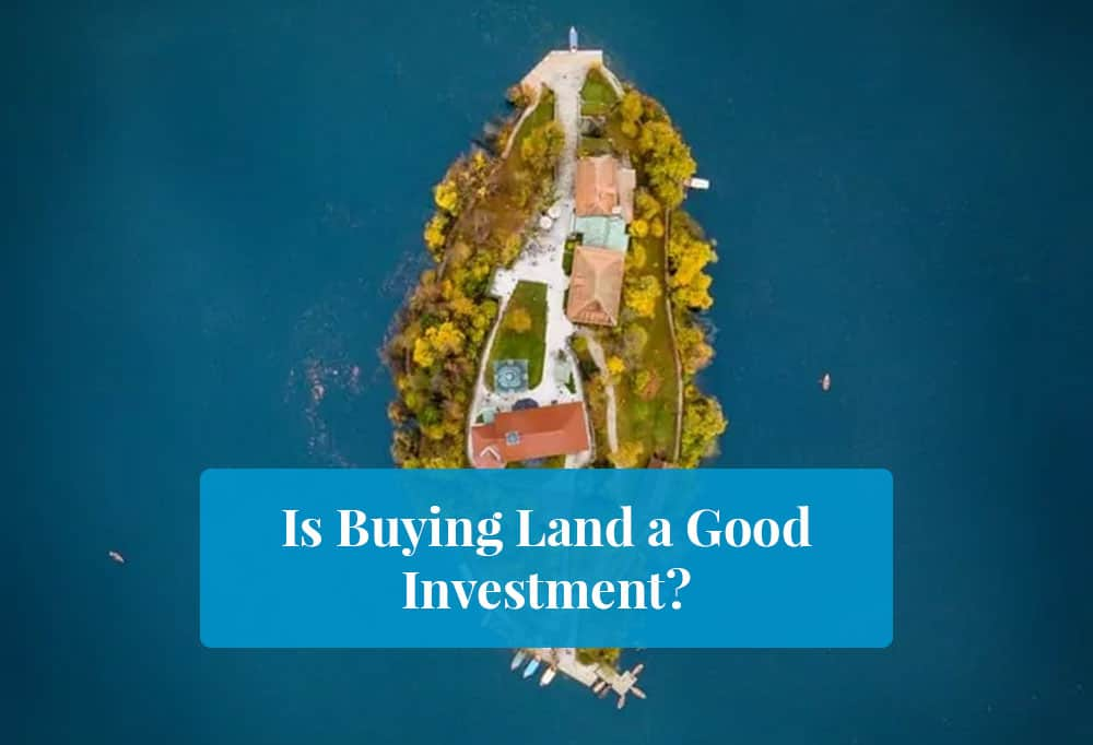 Is Buying Land a Good Investment featured image