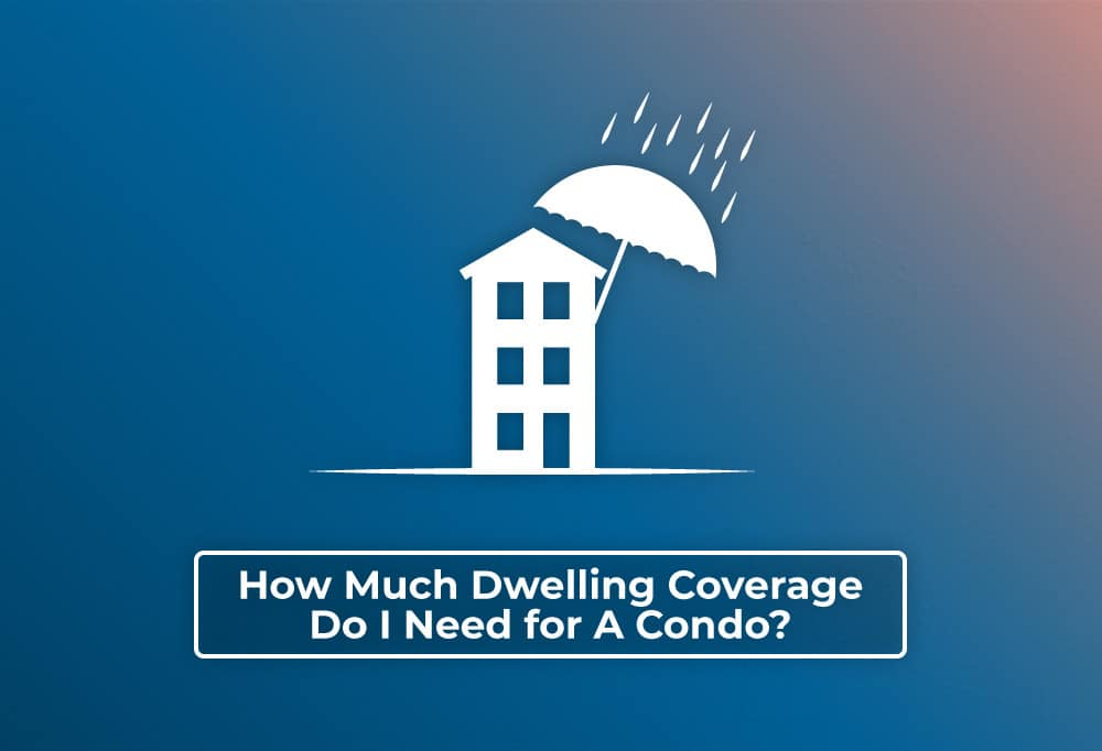 Precondo - Blog Post - How Much Dwelling Coverage Do I Need For A Condo - Hero Image