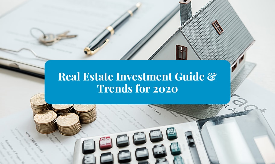 Real Estate Investment Guide & Trends for 2020 featured image